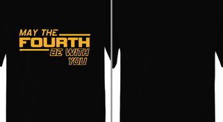 May The Fourth Be With You Design Idea