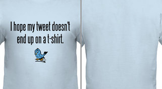 Tweet on a Shirt